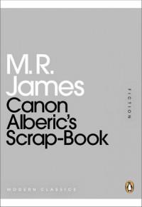 Canon Alberic's Scrap-Book - M.R. James
