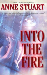 Into The Fire (MIRA) - Anne Stuart
