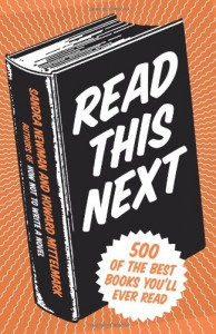 Read This Next: 500 of the Best Books You'll Ever Read - Howard Mittelmark