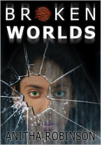Broken Worlds - Anitha Robinson