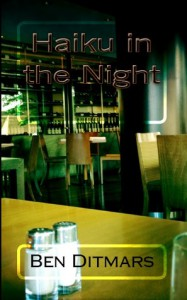 Haiku in the Night - Ben Ditmars, Jon Konrath
