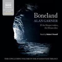 Boneland - Alan Garner, Robert Powell