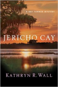 Jericho Cay (Bay Tanner Series #11) - Kathryn R. Wall