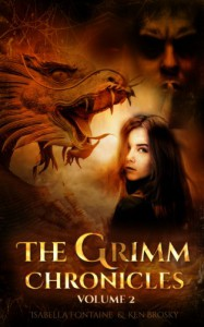 The Grimm Chronicles, Vol. 2 - Ken Brosky, Isabella Fontaine