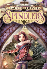 The Spindlers - Lauren Oliver, Iacopo Bruno