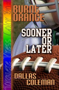 Burnt Orange: Sooner or Later - Dallas Coleman