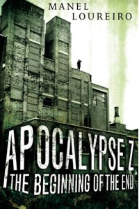 Apocalypse Z: The Beginning of the End - Manel Loureiro, Pamela Carmell