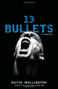 13 Bullets: A Vampire Tale - David Wellington