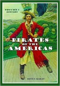 Pirates of the Americas 2 Volume Set - David F. Marley