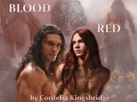 Blood Red - Cordelia Kingsbridge