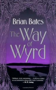 The Way of Wyrd - Brian Bates