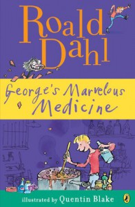 George's Marvelous Medicine - Roald Dahl, Quentin Blake