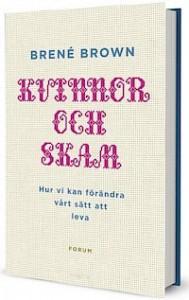 Kvinnor och skam: hur vi kan förändra vårt sätt att leva - Brené Brown, Anna Olsson
