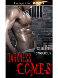 Darkness Comes - Scarlett Sanderson