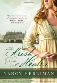 The Irish Healer: A Novel - Nancy Herriman