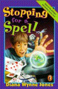 Stopping for a Spell: Three Fantasies - Diana Wynne Jones