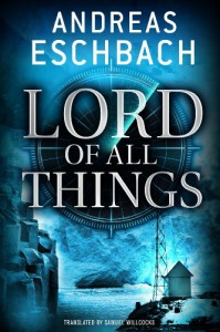 Lord of All Things - Andreas Eschbach, Samuel Willcox