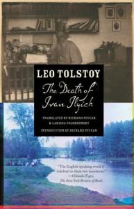 The Death of Ivan Ilyich - Leo Tolstoy, Richard Pevear, Larissa Volokhonsky