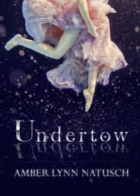 Undertow - Amber Lynn Natusch
