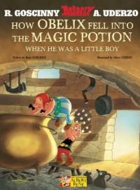 How Obelix Fell Into the Magic Potion: When He Was a Little Boy - René Goscinny, Albert Uderzo