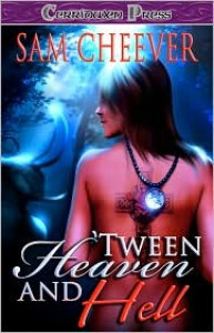 'Tween Heaven and Hell - Sam Cheever