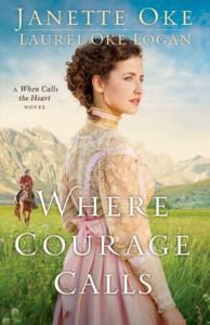 Where Courage Calls - Janette Oke, Laurel Oke Logan