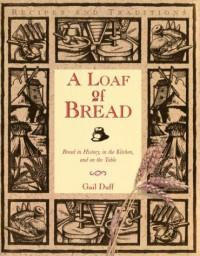 A Loaf of Bread - Gail Duff
