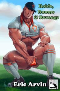 Roids, Rumps & Revenge - Eric Arvin