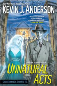 Unnatural Acts  - Kevin J. Anderson