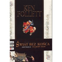 Świat bez końca - Ken Follett
