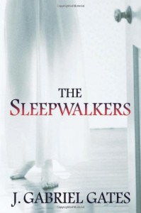 The Sleepwalkers - J. Gabriel Gates