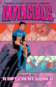 Invincible, Vol. 6: A Different World - Bill Crabtree, Ed Brubaker, Robert Kirkman