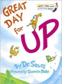 Great Day for Up! - Dr. Seuss,  Calder,  Quentin Blake (Illustrator)