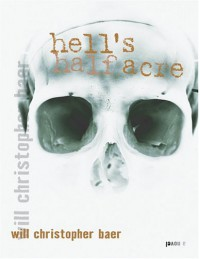 Hell's Half Acre - Will Christopher Baer