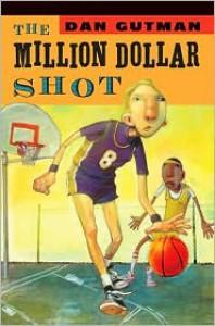 The Million Dollar Shot - Dan Gutman