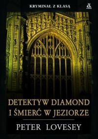 Detektyw Diamond i śmierć w jeziorze - Peter Lovesey