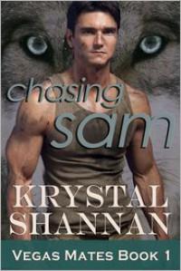 Chasing Sam: Vegas Mates Book 1 - Krystal Shannan