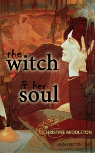 THE WITCH AND HER SOUL - Christine Middleton