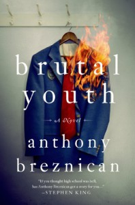 Brutal Youth: A Novel - Anthony Breznican