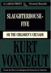 Slaughterhouse Five, Or, The Children's Crusade A Duty Dance With Death (cloth) - Kurt Vonnegut