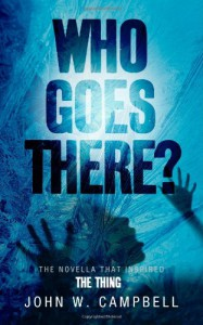 Who Goes There? - John W. Campbell Jr.