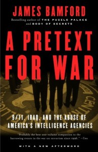 A Pretext for War: 9/11, Iraq, and the  Abuse of America's Intelligence Agencies - James Bamford