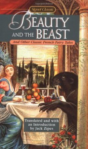 Beauty and the Beast and Other Classic French Fairy Tales - Jack Zipes