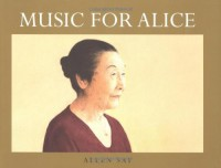 Music for Alice - Allen Say