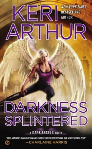 Darkness Splintered: A Dark Angels Novel - Keri Arthur