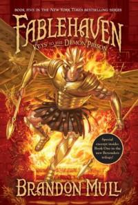 Keys to the Demon Prison  - Brandon Dorman, Brandon Mull