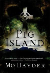 Pig Island - Mo Hayder