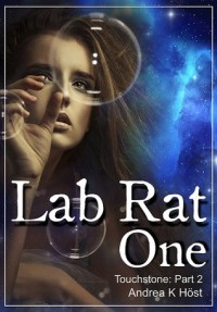 Lab Rat One (Touchstone, #2) - Andrea K. Höst