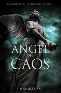 El Ángel del Caos (La Profecía de las Hermanas, #2) - Michelle Zink