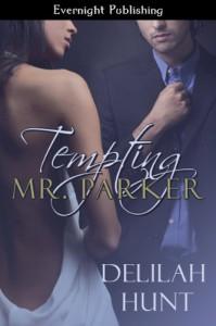 Tempting Mr. Parker - Delilah Hunt